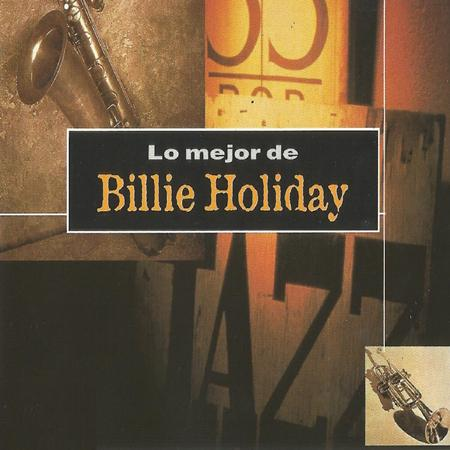 Billie Holiday - Lo Mejor De Billie Holiday - Zortam Music