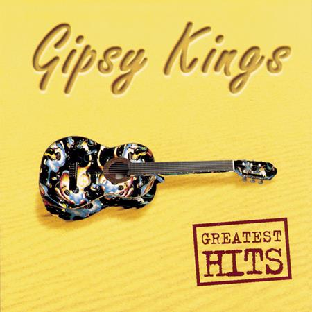 Gipsy Kings - The Greatest Hits That