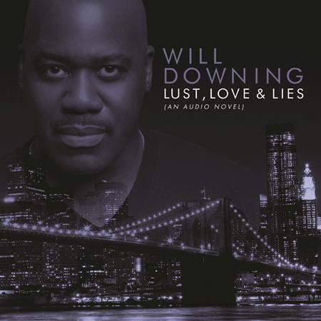 Will Downing - Lust, Love & Lies: An Audio Novel - Zortam Music
