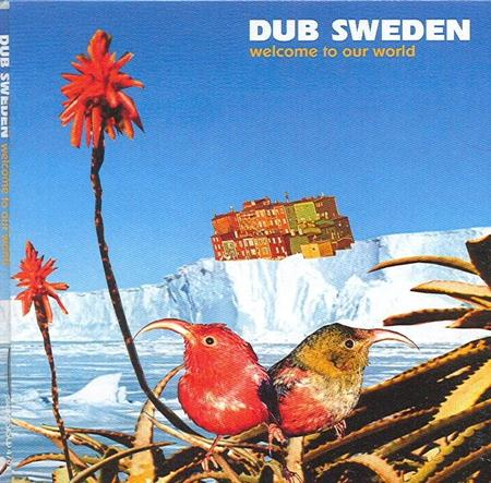 Dub Sweden - Welcome To Our World - Zortam Music