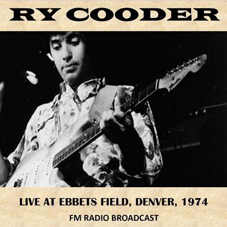 Ry Cooder - Live At Ebbets Field, Denver, 1974 - Zortam Music