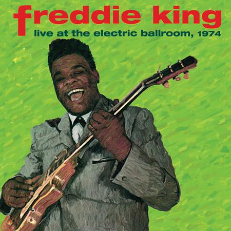 Freddie King - Live At The Electric Ballroom, - Zortam Music