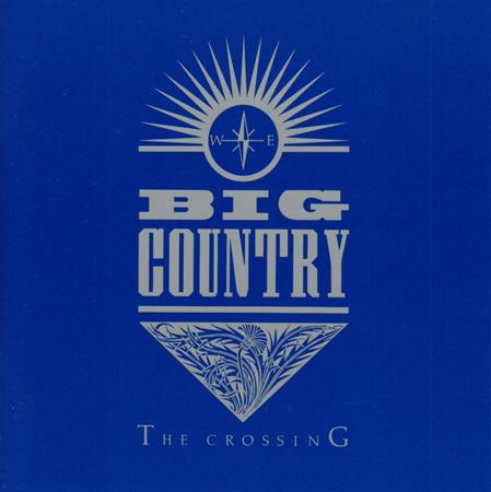 BIG COUNTRY - The Crossing (1983) - Zortam Music