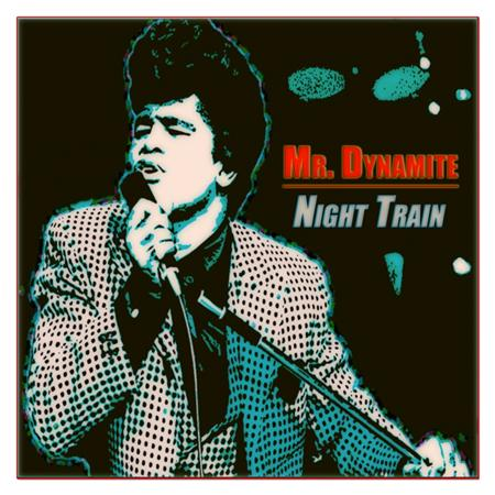 James Brown - Mr. Dynamite / Night Train - Zortam Music