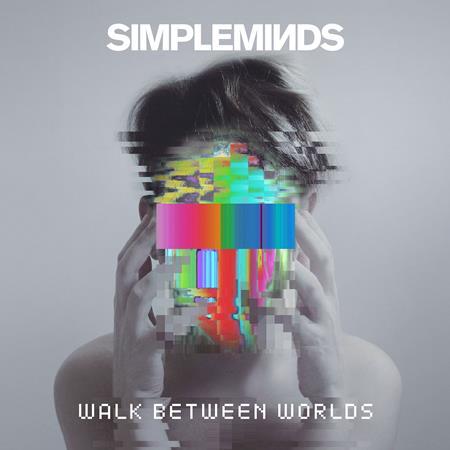 Simple Minds - Walk Between Worlds - Zortam Music