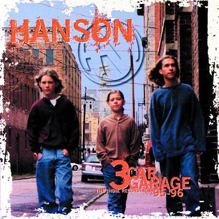 Hanson - 3 Car Garage The Indie Recordings