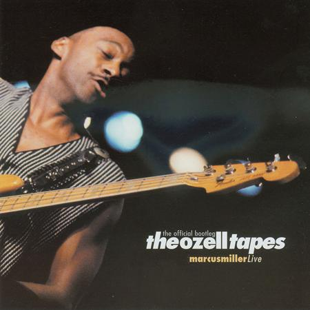 Marcus Miller - The Ozell Tapes Marcus Miller Live The Official Bootleg [disc 1] - Zortam Music
