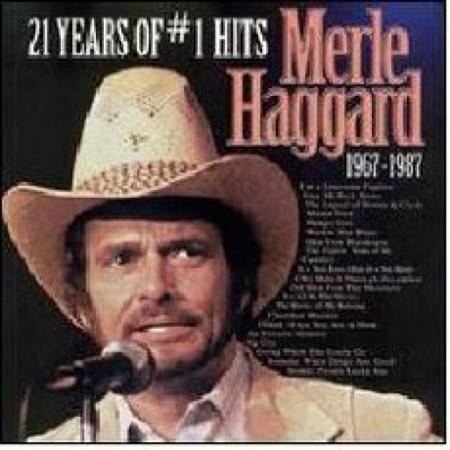 MERLE HAGGARD - 21 Years Of # 1 Hits 1967-1987 - Zortam Music