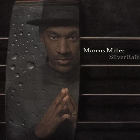 Marcus Miller - Silver Rain [Bonus Track] - Zortam Music