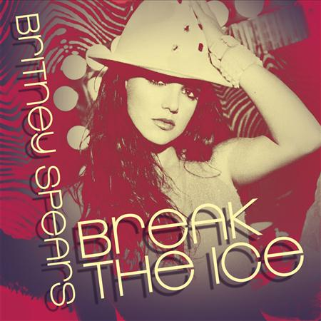 Britney Spears - Break The Ice (US Remixes) CDM - Zortam Music