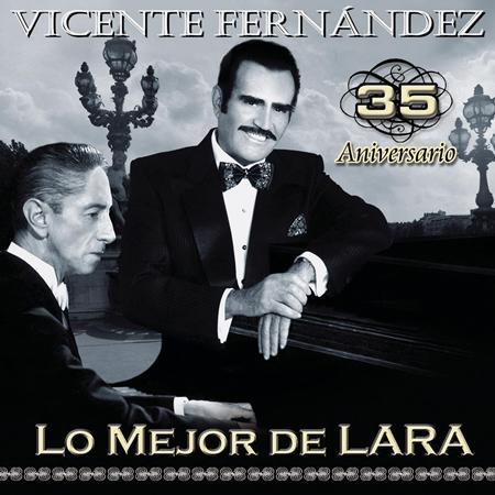 Vicente Fernandez - Lo Mejor De Lara - Zortam Music