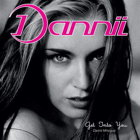 Dannii Minogue - Get Into You - Zortam Music