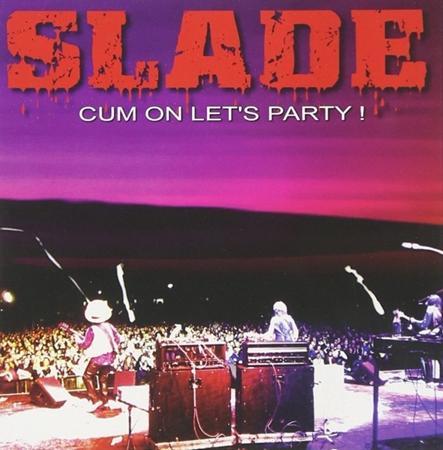 SLADE - Cum On Let