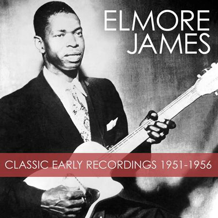 Elmore James - 1. The Classic Early Recordings, 1951-1956, Canton Crusade - Zortam Music