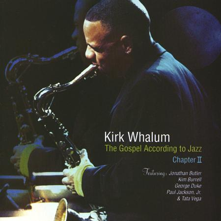 Kirk Whalum - The Gospel According To Jazz - Chapter III - Zortam Music