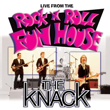 The Knack - Live From The Rock N Roll Fun House - Zortam Music