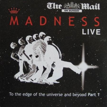 Madness - TO THE EDGE OF THE UNIVERSE AND BEYOND - PART 2(MAIL ON SUNDAY) - Zortam Music
