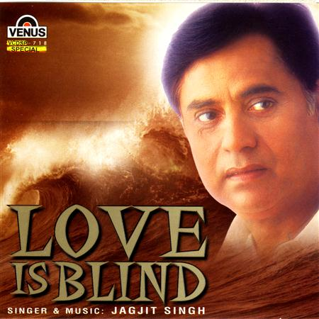 Jagjit Singh - Love Is Blind - www.hotmentos.com - Zortam Music