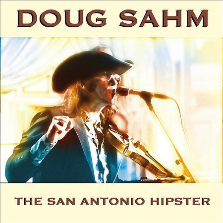 Doug Sahm - The San Antonio Hipster - Zortam Music