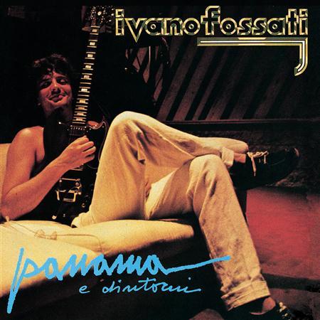 Ivano Fossati - Panama e dintorni - Zortam Music
