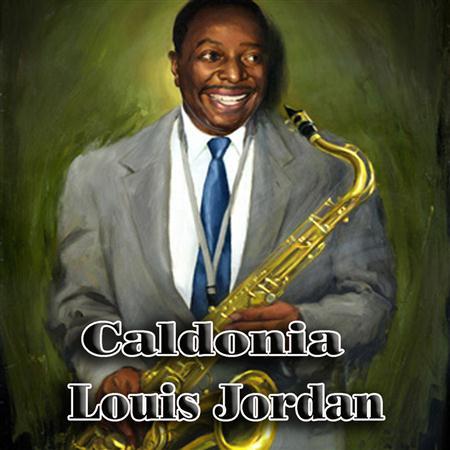 Louis Jordan - Caldonia (The Blues Collection Vol.28) - Zortam Music