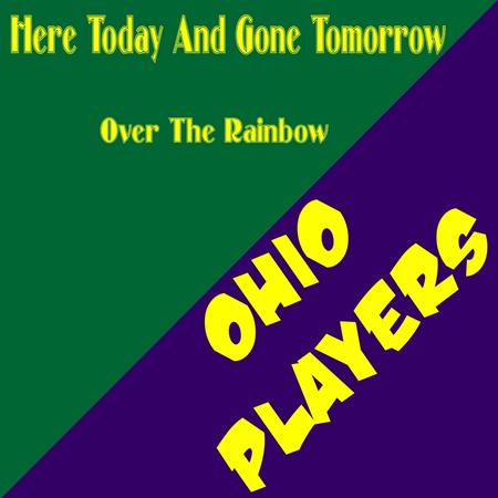 Ohio Players - Here Today And Gone Tomorrow - Zortam Music