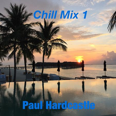 PAUL HARDCASTLE - Chill Mix 1 (70 Mins Continuous Version) - Zortam Music