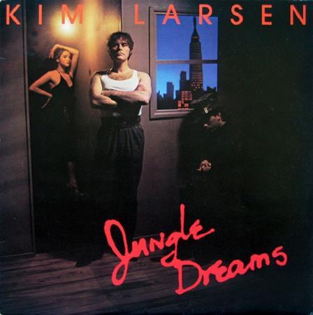 #01 Kim Larsen - Jungle Dreams - Lyrics2You