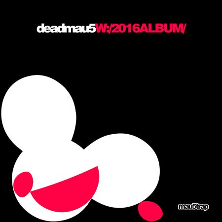 Deadmau5 - W2016album - Zortam Music
