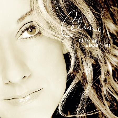 Celine Dion/Celine Dion - All The Way A Decade Of Song - Zortam Music