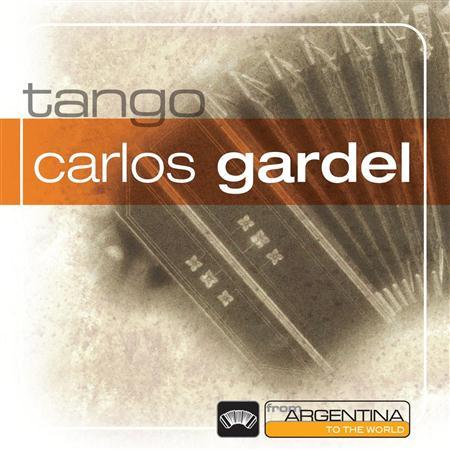 Carlos Gardel - Carlos Gardel: From Argentina To The World - Zortam Music