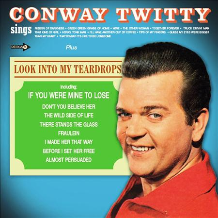 CONWAY TWITTY - Conway Twitty Sings  Look Into My Teardrops - Zortam Music