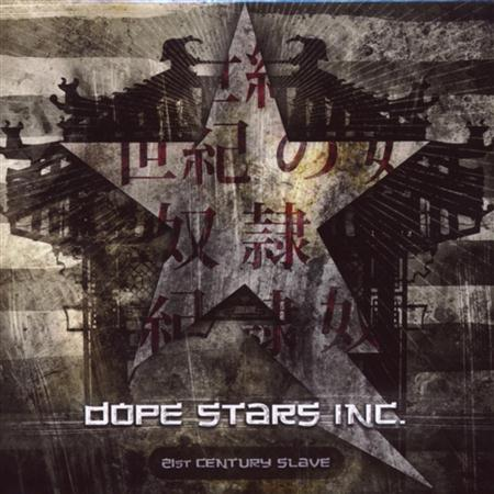 Dope Stars Inc. - 21st Century Slave - Zortam Music