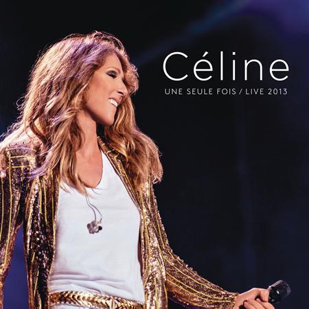 Céline Dion - Une seule fois / Live 2013 - Zortam Music