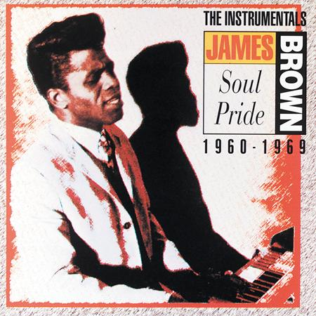 James Brown - Soul Pride The Instrumentals 1960-69 [disc 2] - Zortam Music
