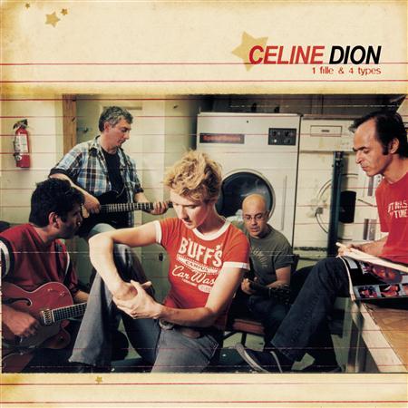 Celine Dion - 1 Fille Et 4 Types - Zortam Music