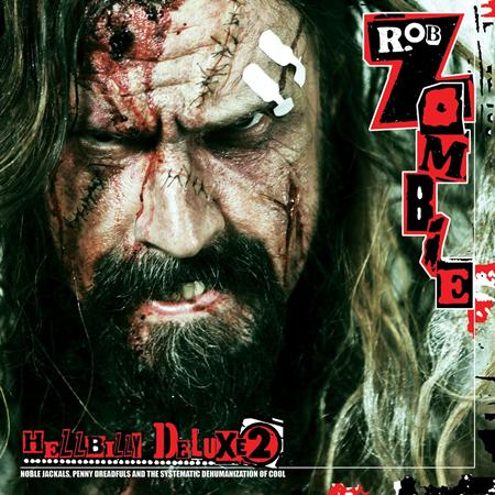 Rob Zombie - Hellbilly Deluxe 2 Noble Jackals, Penny Dreadfuls And The Systematic Dehumanization Of Cool - Zortam Music