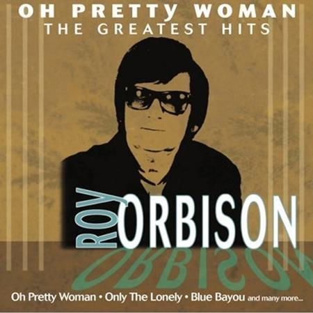 Roy Orbison - Oh Pretty Woman The Greatest Hits - Zortam Music