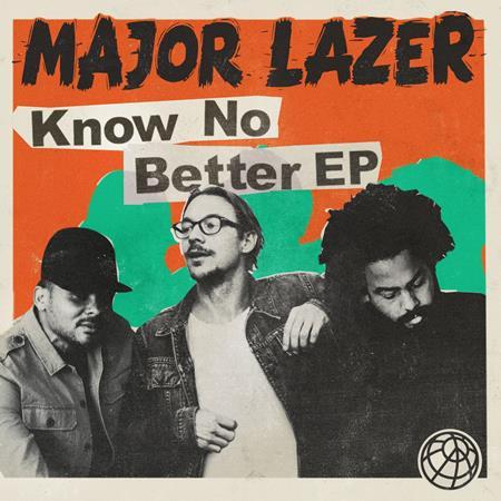 Major Lazer - Know No Better [EP] - Zortam Music