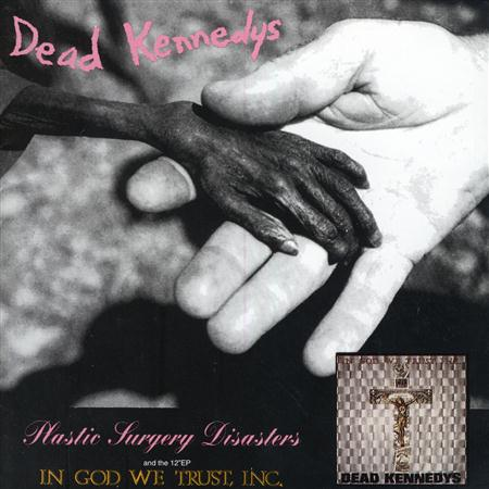 Dead Kennedys - Plastic Surgery Disasters  In God We Trust, Inc. - Zortam Music