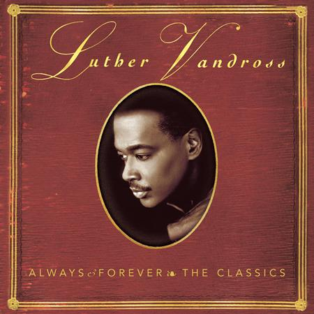 Luther Vandross - Always & Forever - The Classics - Zortam Music