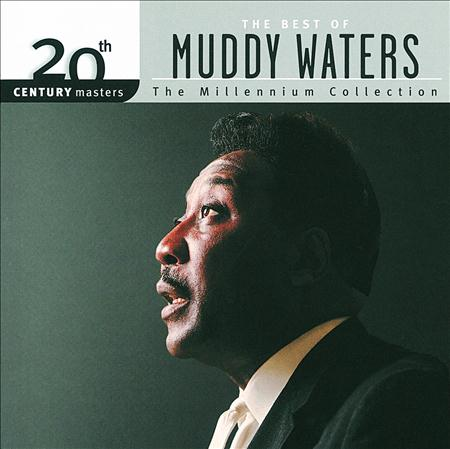 Muddy Waters - The Best Of Muddy Waters The Millennium Collection - Zortam Music