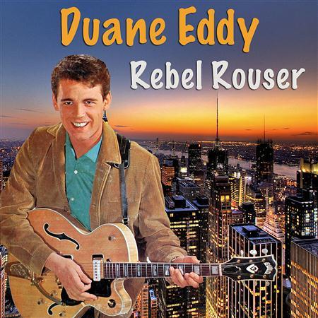 Duane Eddy - Rebel Rouser [Sony] - Zortam Music