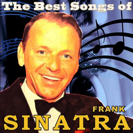 Frank Sinatra - The Best Songs Of Frank Sinatra - Zortam Music