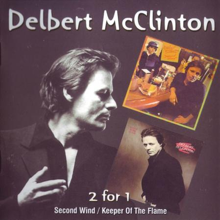 DELBERT MCCLINTON - Second Wind/keeper Of The Flame - Zortam Music