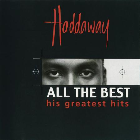 Haddaway - All The Best (greatest Hits) - Zortam Music