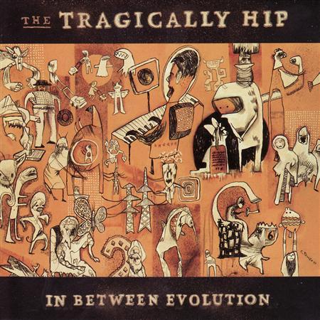 The Tragically Hip - In Between Evolution (2004) - Zortam Music
