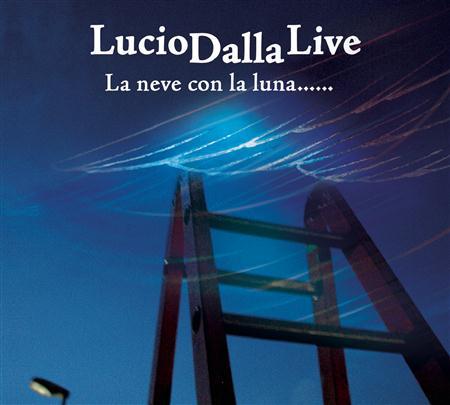 Lucio Dalla - LucioDallaLive - La Neve Con La Luna...... [Disc 1] - Zortam Music