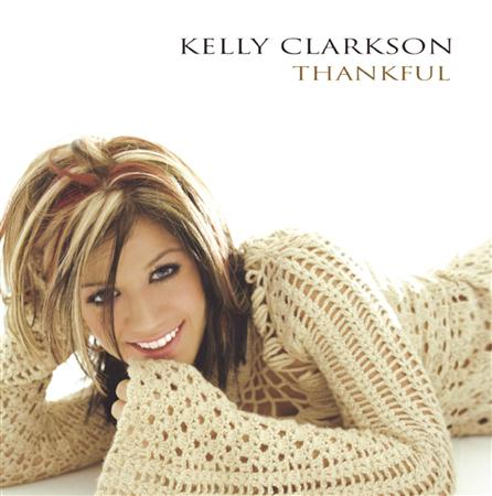 Kelly Clarkson - Thankful [Bonus Track] - Zortam Music