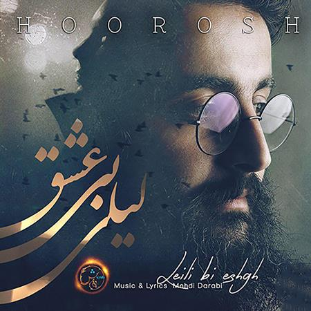Hoorosh Band - Leili Bi Eshgh Single - Zortam Music